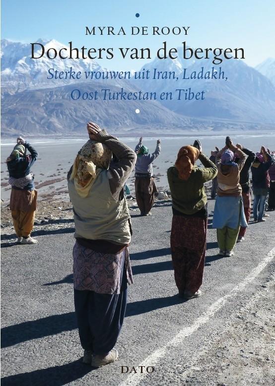 Dochters van de bergen | Myra de Rooy 9789462260931 Myra de Rooy (tekst en foto's) Lecturis Dato  Klimmen-bergsport, Reisverhalen Azië