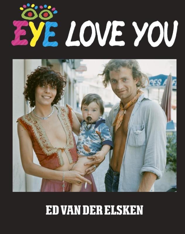 Eye Love You 9789462261815 Ed van der Elsken Lecturis   Fotoboeken Wereld als geheel