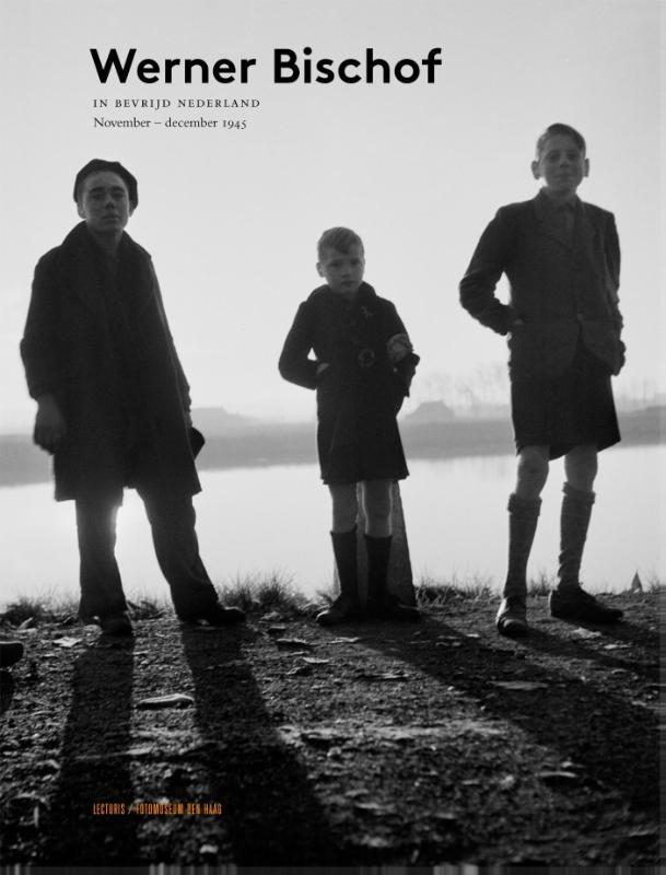 Werner Bischof in bevrijd Nederland, november 1945 9789462262171 W. van Sinderen Lecturis   Fotoboeken, Historische reisgidsen, Landeninformatie Nederland