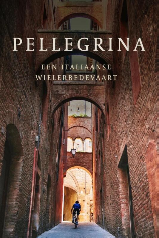 Pellegrina | een Italiaanse wielerbedevaart 9789462310209 Lidewey van Noord, Robert Jan van Noort De Muur   Fietsgidsen, Reisverhalen Italië
