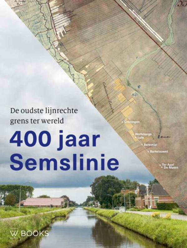 400 jaar Semslinie 9789462580992 Egbert Brink WBooks   Landeninformatie Drenthe, Groningen