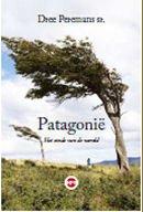 Patagonië 9789462670068 Dree Peremans Epo   Reisverhalen Chili, Argentinië, Patagonië
