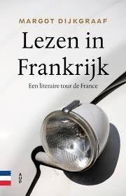 Lezen in Frankrijk 9789462982529 Margot Dijkgraaf AUP   Reisverhalen Frankrijk