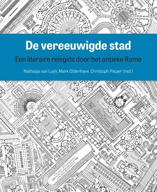 De vereeuwigde stad | Nathasja van Luijn 9789462986152  Amsterdam University Press   Reisgidsen, Reisverhalen Rome, Abruzzen