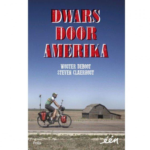 Dwars door Amerika | Wouter Deboot 9789463103183 Wouter Deboot, Steven Claerhout Polis / Pelckmans   Fietsgidsen, Meerdaagse fietsvakanties Verenigde Staten