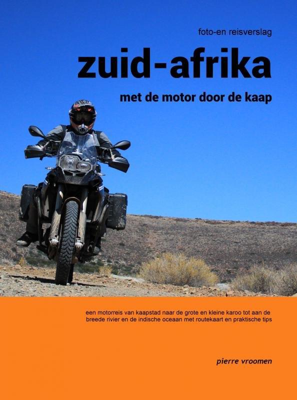 Zuid-Afrika - met de motor door de kaap   Pierre Vroomen 9789463189590 Pierre Vroomen Pierre Vroomen   Motorsport, Reisverhalen Zuid-Afrika