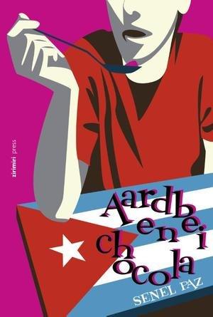 Aardbei en Chocola | Senel Paz 9789490042134 Senel Paz Zimiri Press   Reisverhalen Cuba