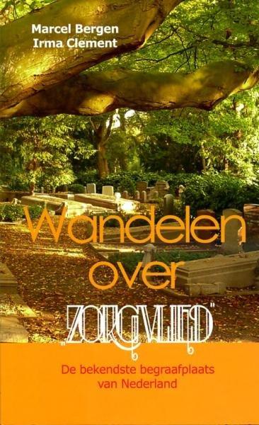 Wandelen over Zorgvlied 9789490217075 Marcel Bergen & Irma Clement Klapwijk & Keijsers   Wandelgidsen Amsterdam