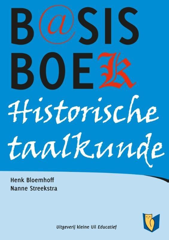 Basisboek historische taalkunde 9789491065569  Kleine Uil   Taalgidsen en Woordenboeken Wereld als geheel
