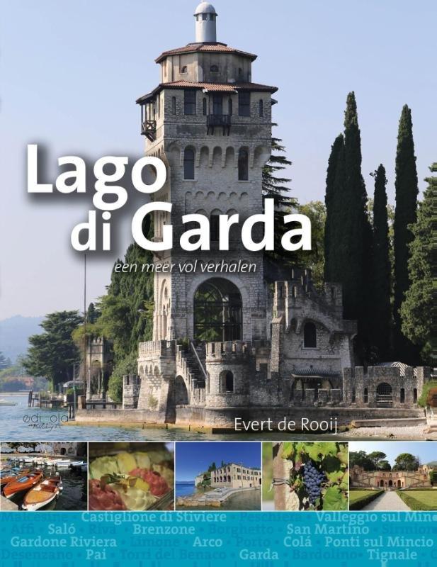 Gardameer, Lago di Garda 9789491172557 Evert de Rooij Edicola   Reisgidsen Zuidtirol, Dolomieten, Friuli, Venetië, Emilia-Romagna
