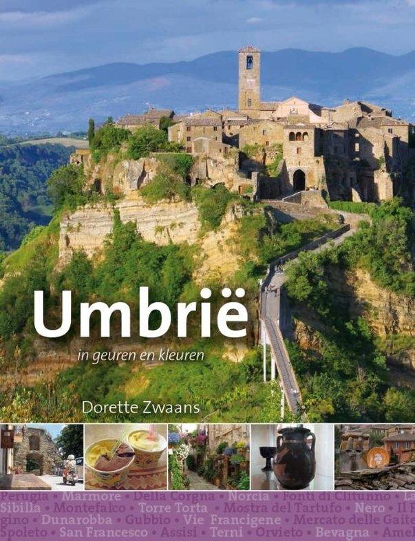 Umbrië in geuren en kleuren 9789491172922  Edicola   Reisgidsen Toscane, Umbrië, de Marken