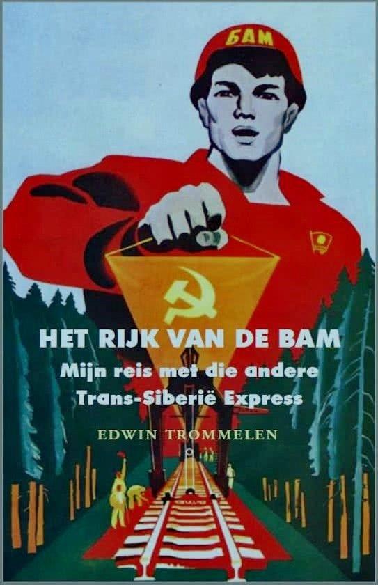 Het bedrijf Het rijk van de BAM | Edwin Trommelen 9789491363771 Edwin Trommelen Gibbon   Landeninformatie Siberië