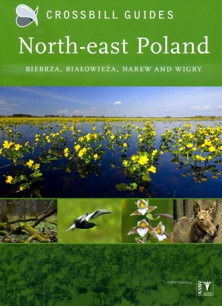 North-east Poland | natuurreisgids 9789491648007  Crossbill Guides Foundation / KNNV Nature Guides  Natuurgidsen Polen