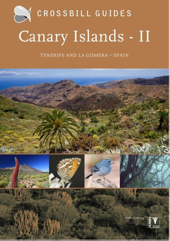 Canary Islands, vol. II | natuurreisgids 9789491648069  Crossbill Guides Foundation / KNNV Nature Guides  Natuurgidsen La Gomera, Tenerife