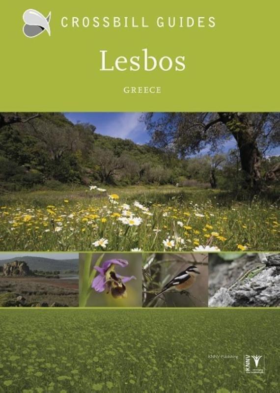 Crossbill Guide Lesbos | natuurreisgids 9789491648083 Alex Tabak & Dirk Hilbers Crossbill Guides Foundation / KNNV Nature Guides  Natuurgidsen Egeïsche Eilanden