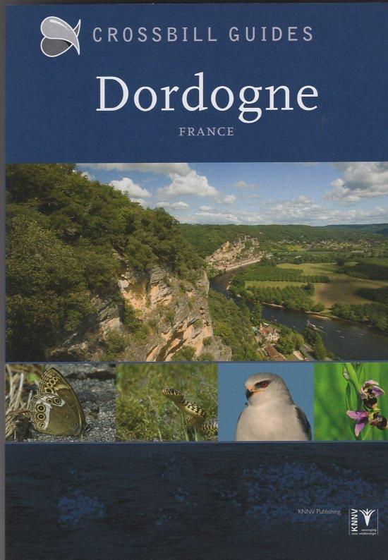 Dordogne | natuurreisgids 9789491648137  Crossbill Guides Foundation / KNNV Nature Guides  Natuurgidsen, Reisgidsen Dordogne