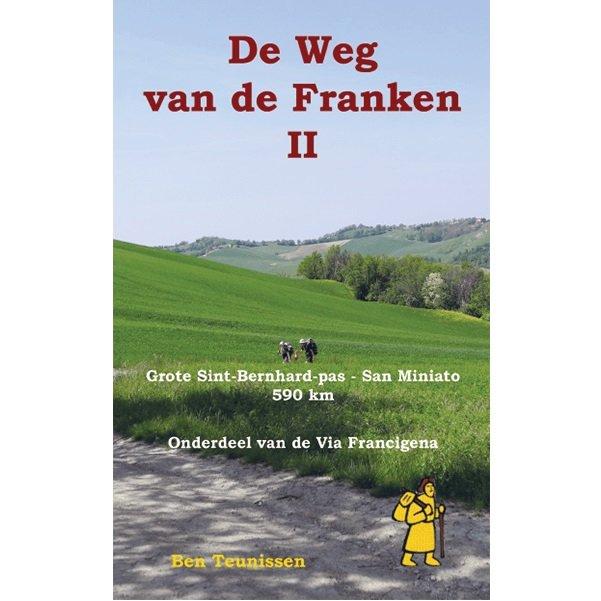 De weg van de Franken (II) 9789491899089 Ben Teunissen Forte   Wandelgidsen, Lopen naar Rome Europa