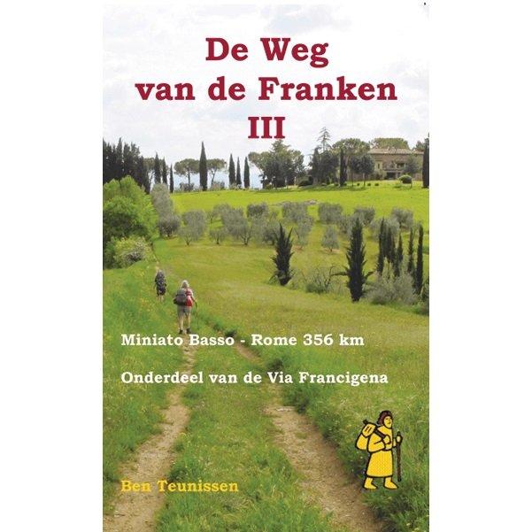 De weg van de Franken (III) 9789491899096 Ben Teunissen Forte   Lopen naar Rome, Wandelgidsen Europa