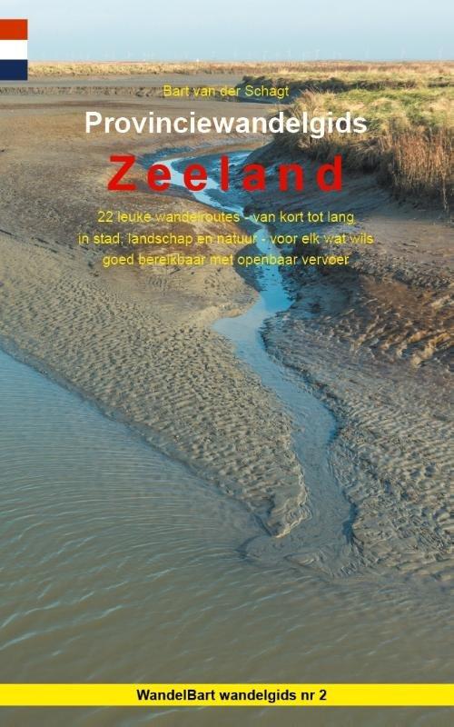 Provinciewandelgids Zeeland | Wandelbart 9789491899164 Bart van der Schagt Anoda   Wandelgidsen Zeeland