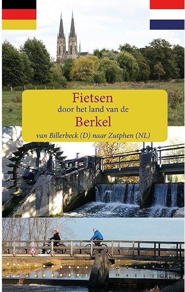 Fietsen langs de Berkel 9789491899225  Anoda   Cadeau-artikelen, Fietsgidsen Gelderse IJssel en Achterhoek, Sauerland, Münsterland, Teutoburger Wald