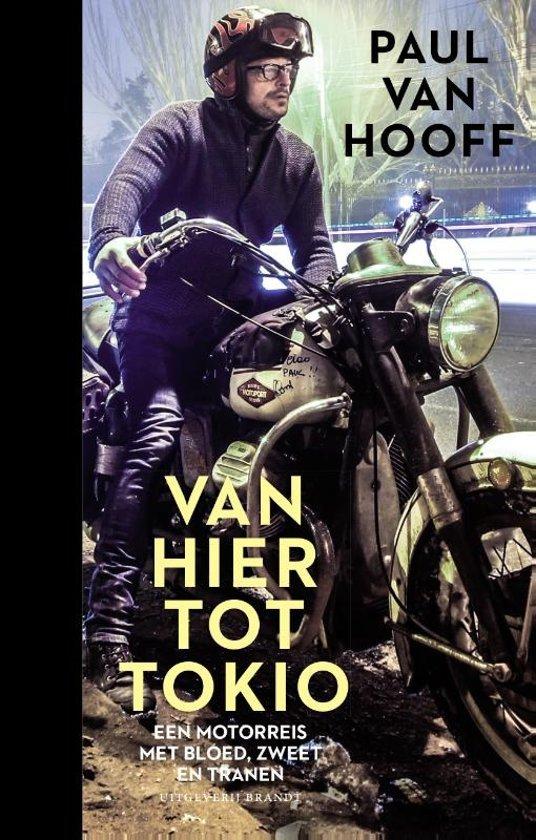 Van hier tot Tokio | Paul van Hooff 9789492037800 Paul van Hooff Brandt   Reisverhalen Azië