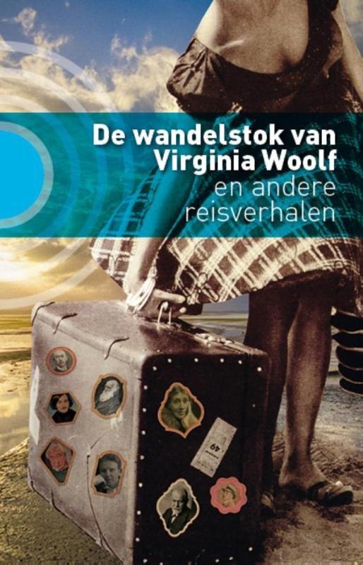 De wandelstok van Virginia Woolf 9789492190192  Kleine Uil   Reisverhalen Wereld als geheel