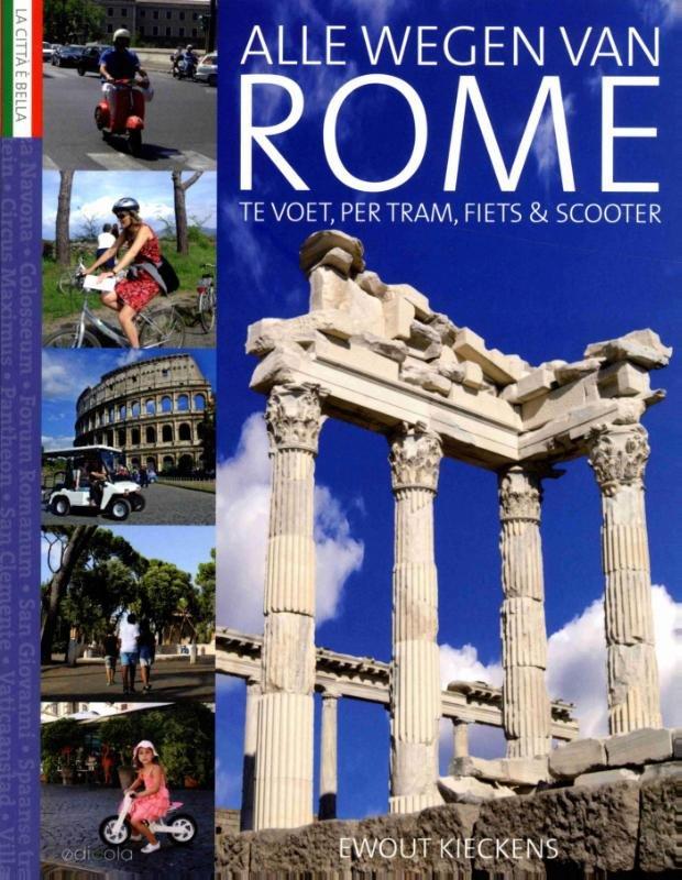 Alle wegen van Rome 9789492199447 Ewout Kieckens Edicola   Reisgidsen Rome, Abruzzen
