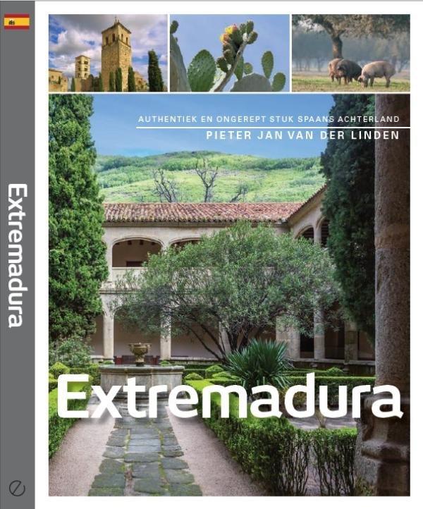 Extremadura 9789492500182 Pieter Jan van der Linden Edicola   Reisgidsen Extremadura