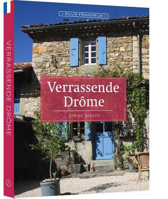Verrassende Drôme | Sabine Dekker 9789492500823 Sabine Dekker Edicola   Reisgidsen Drôme, Vercors