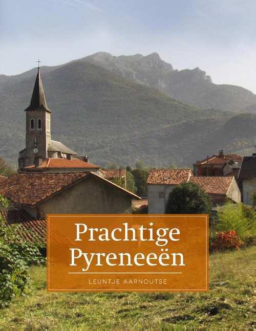 Prachtige Pyreneeën | Leuntje Aarnoutse 9789492920256 Leuntje Aarnoutse Edicola   Reisgidsen Pyreneeën en Baskenland