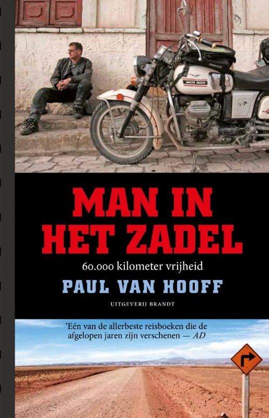 Man in het Zadel | Paul van Hooff 9789493095021 Paul van Hooff Brandt   Motorsport, Reisverhalen Zuid-Amerika (en Antarctica)
