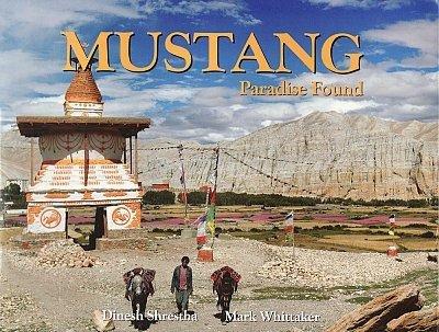 Mustang - Paradise found 9789937577106 Dinesh Shrestha & Mark Whittaker Nepa Maps   Fotoboeken Nepal