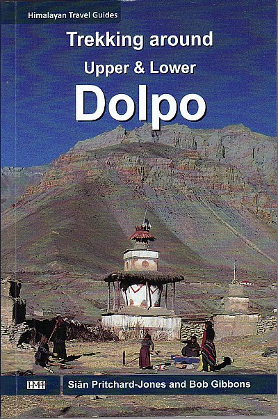 Trekking Around Upper & Lower Dolpo 9789937577830 Sian Pritchard-Jones & Bob Gibbons Nepa Publications   Meerdaagse wandelroutes, Wandelgidsen Nepal
