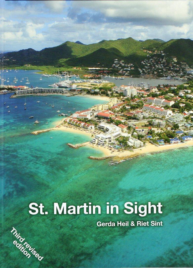 St. Martin in Sight | Gerda Heil & Riet Sint 9789990413007 Gerda Heil & Riet Sint Gerda Heil & Riet Sint   Landeninformatie, Reisgidsen Aruba, Bonaire, Curaçao